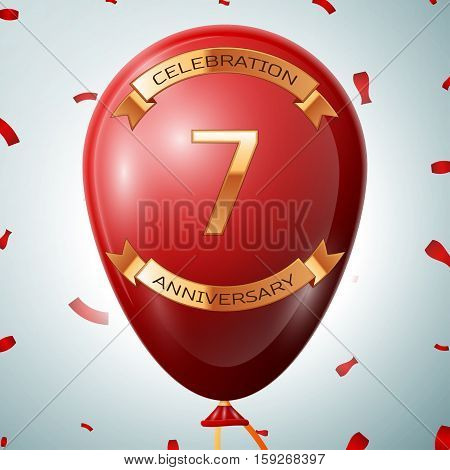 Red balloon with golden inscription seven years anniversary celebration and golden ribbons on grey background and confetti. Vector illustration
