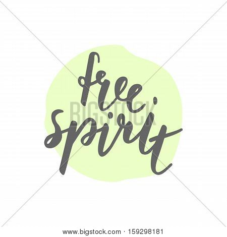 Free spirit lettering quote, calligraphy font. Vector illustration