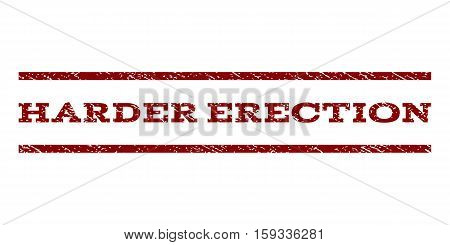 Harder Erection watermark stamp. Text caption between horizontal parallel lines with grunge design style. Rubber seal dark red stamp with scratched texture. Vector ink imprint on a white background.