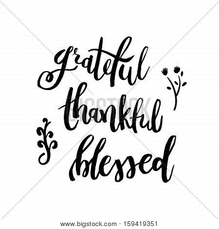 Grateful Thankful Blessed - Inspirational Valentines day romantic handwritten quote. Good for posters, t-shirt, prints, cards, banners. Love lettering in vector. typographic element for your design