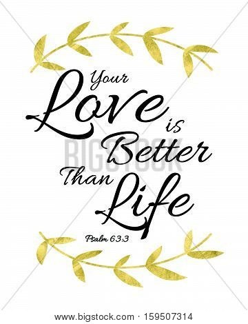 Your Love is Better than Life Bible Verse Art typography Design Printable Psalms