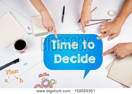 Time to Decide. The meeting at the white office table