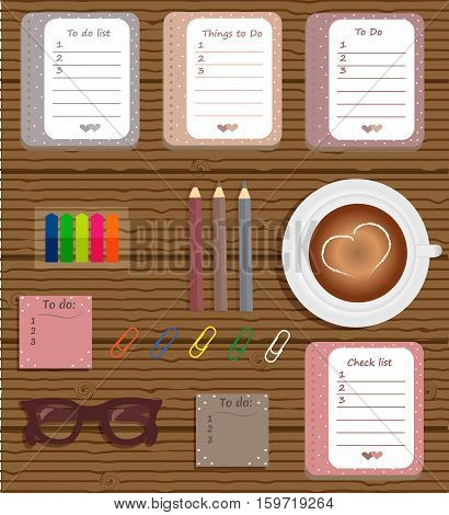 Stationery: The sheets of the planner in a cute polka dots. To Do Lists with little hearts. Multi-colored stiсkers. Cup with coffee on saucer. Burgundy glasses. Pencils. Clips. Wooden background. Vector illustration.