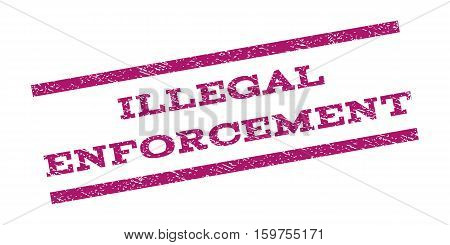 Illegal Enforcement watermark stamp. Text tag between parallel lines with grunge design style. Rubber seal stamp with dirty texture. Vector purple color ink imprint on a white background.
