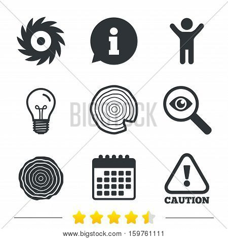 Wood and saw circular wheel icons. Attention caution symbol. Sawmill or woodworking factory signs. Information, light bulb and calendar icons. Investigate magnifier. Vector