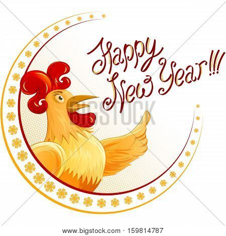 Rooster for 2017 and lettering of words Happy New Year; Character a fun colorful Cockerel; Vector cartoon drawing Eps8