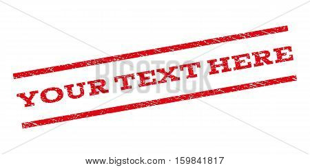Your Text Here watermark stamp. Text tag between parallel lines with grunge design style. Rubber seal stamp with scratched texture. Vector red color ink imprint on a white background.