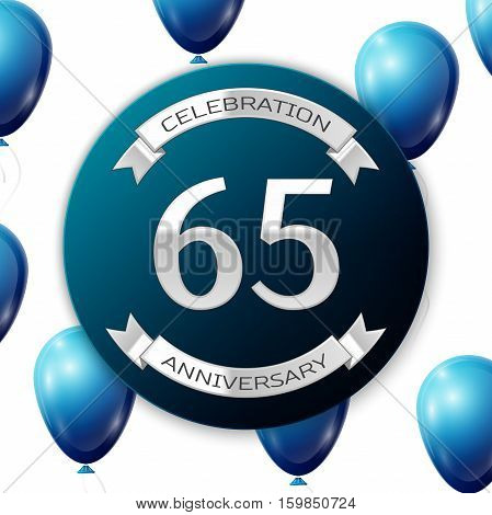 Silver number sixty five years anniversary celebration on blue circle paper banner with silver ribbon. Realistic blue balloons with ribbon on white background. Vector illustration.