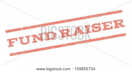 Fund Raiser watermark stamp. Text tag between parallel lines with grunge design style. Rubber seal stamp with scratched texture. Vector salmon color ink imprint on a white background.