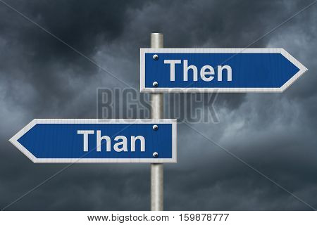 Learning to use proper grammar Blue road sign with words Then Than with stormy sky background 3D Illustration