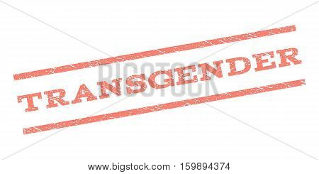 Transgender watermark stamp. Text caption between parallel lines with grunge design style. Rubber seal stamp with dirty texture. Vector salmon color ink imprint on a white background.