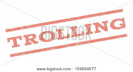 Trolling watermark stamp. Text caption between parallel lines with grunge design style. Rubber seal stamp with dirty texture. Vector salmon color ink imprint on a white background.
