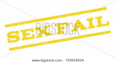 Sex Fail watermark stamp. Text tag between parallel lines with grunge design style. Rubber seal stamp with unclean texture. Vector yellow color ink imprint on a white background.