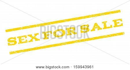 Sex For Sale watermark stamp. Text caption between parallel lines with grunge design style. Rubber seal stamp with dust texture. Vector yellow color ink imprint on a white background.