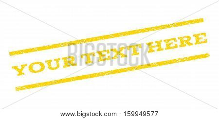 Your Text Here watermark stamp. Text caption between parallel lines with grunge design style. Rubber seal stamp with unclean texture. Vector yellow color ink imprint on a white background.