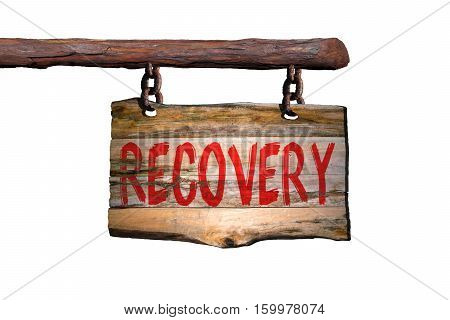 Recovery motivational phrase sign on old wood with blurred background