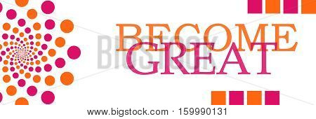 Become great text written over pink orange background.
