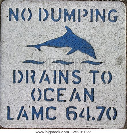 """no Dumping, Drains to ocean"" sign in Downtown Los Angels California"