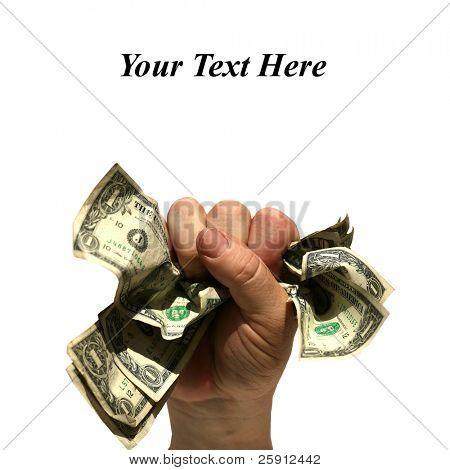 """una mano humana tiene un puño lleno de dinero aislado en blanco con fácilmente extraíble tex """"Su texto aquí"""""""