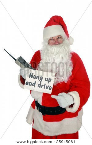 "santa holds a ""hand up and drive"" sign and a 1980s era ""brick"" cell phone ""isolated on white""  with room for your text"