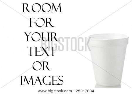 a styrofoam cup isolated on white with room for your text