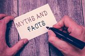 Writing Note Showing Myths And Facts. Business Photo Showcasing Oppositive Concept About Modern And  poster