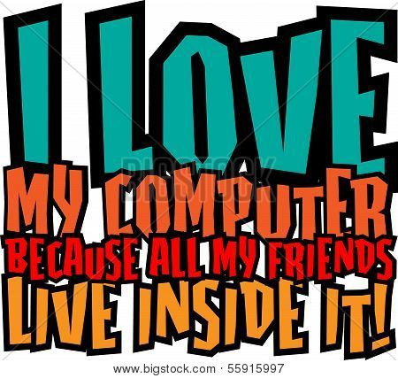Funny Text Quote Design i Love My Computer