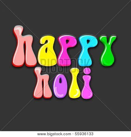 Indian festival Happy Holi celebrations with stylish colorful text Happy Holi on dark background.