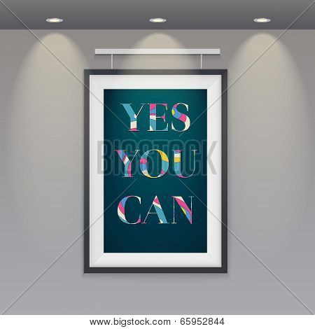 Poster In A Frame Hanging On The Wall. Yes, You Can