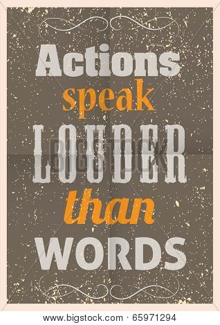 Vintage motivational quote typography. Actions speak louder than words.