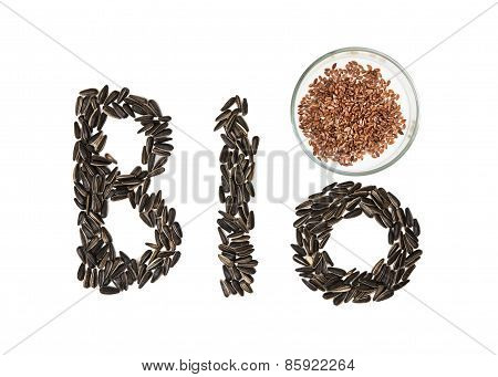 Word Bio Made Of Sunflower Seeds And Linseeds On The White Background
