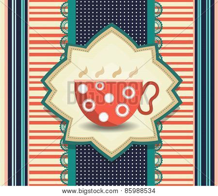Beautiful striped and dotted card with red cup of coffee or tea with steam, retro design