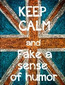 stock photo of senses  - Keep Calm and Fake a sense of humor - JPG