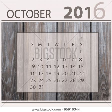 Calendar for october 2016 on wood background texture