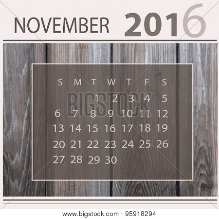 Calendar for november 2016 on wood background texture