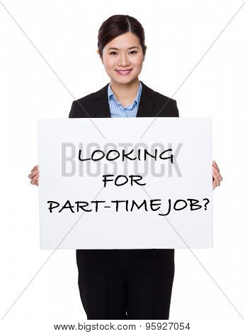 Businesswoman with white palcard for showing phrase of looking for part-time job