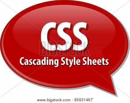 Speech bubble illustration of information technology acronym abbreviation term definition CSS Cascading Style Sheets