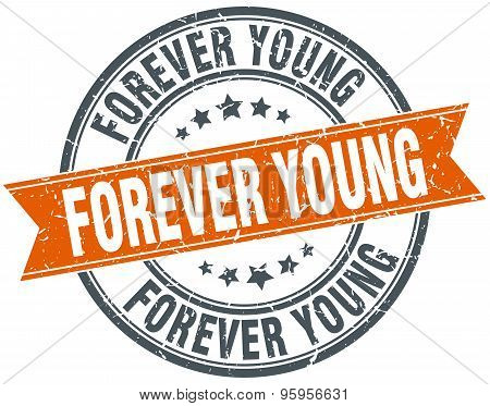 Forever Young Round Orange Grungy Vintage Isolated Stamp
