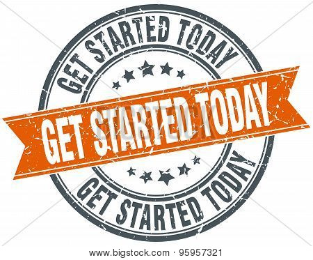 Get Started Today Round Orange Grungy Vintage Isolated Stamp