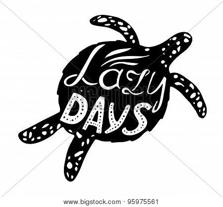 Hand-drawn Vector Illustration - Quote Inscribed In The Silhouette Of The Sea Turtles. Lettering