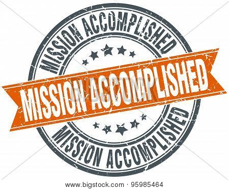 Mission Accomplished Round Orange Grungy Vintage Isolated Stamp