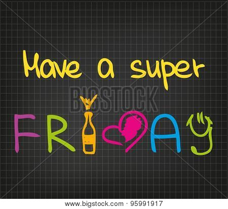 Have a super Friday