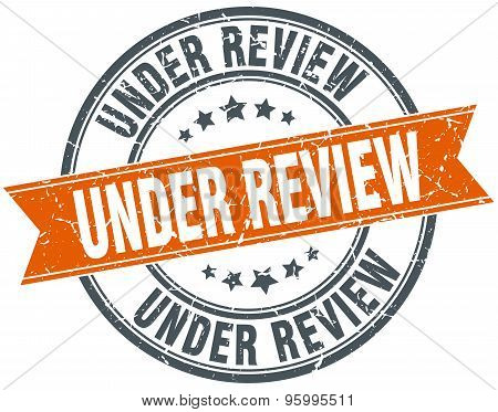 Under Review Round Orange Grungy Vintage Isolated Stamp