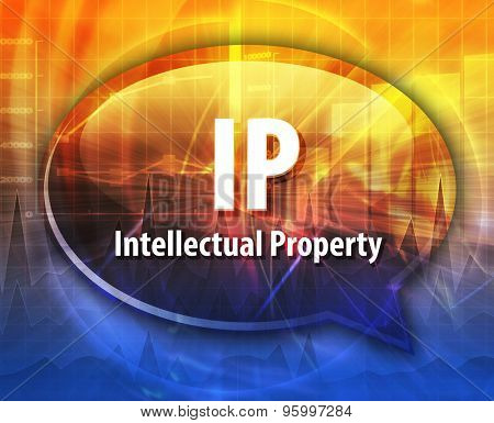 word speech bubble illustration of business acronym term IP Intellectual Property