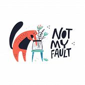 Guilty Cat Excuse Color Flat Hand Drawn Vector Character. Guilt Quote Handwritten Lettering. Cute, N poster
