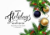 Holidays Greeting Card For Winter Happy Holidays. Fir-tree Branches Frame With Lettering. 3d Balls O poster