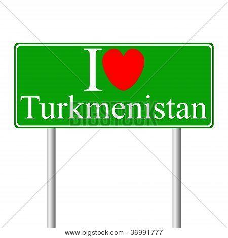 I Love Turkmenistan, Concept Road Sign