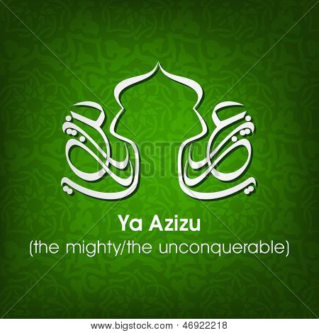 Arabic Islamic calligraphy of dua(wish) Ya Azizu ( the mighty/ the unconquerable) on abstract  background.