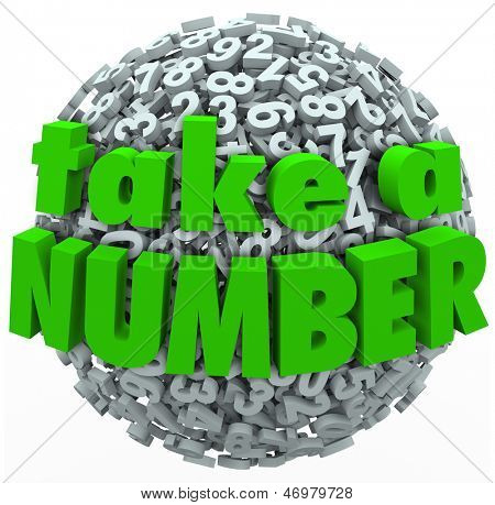 The words Take a Number on a ball or sphere of digits to illustrate waiting in a line or queue and pausing or anticipating a delay