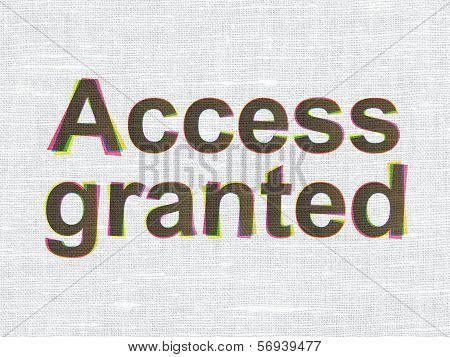 Protection concept: Access Granted on fabric texture background